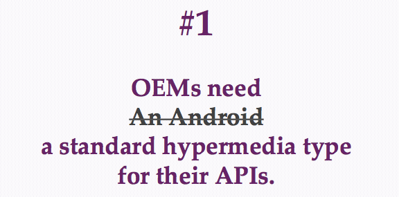 OEMs need to implement a standard hypermedia type for their APIs.